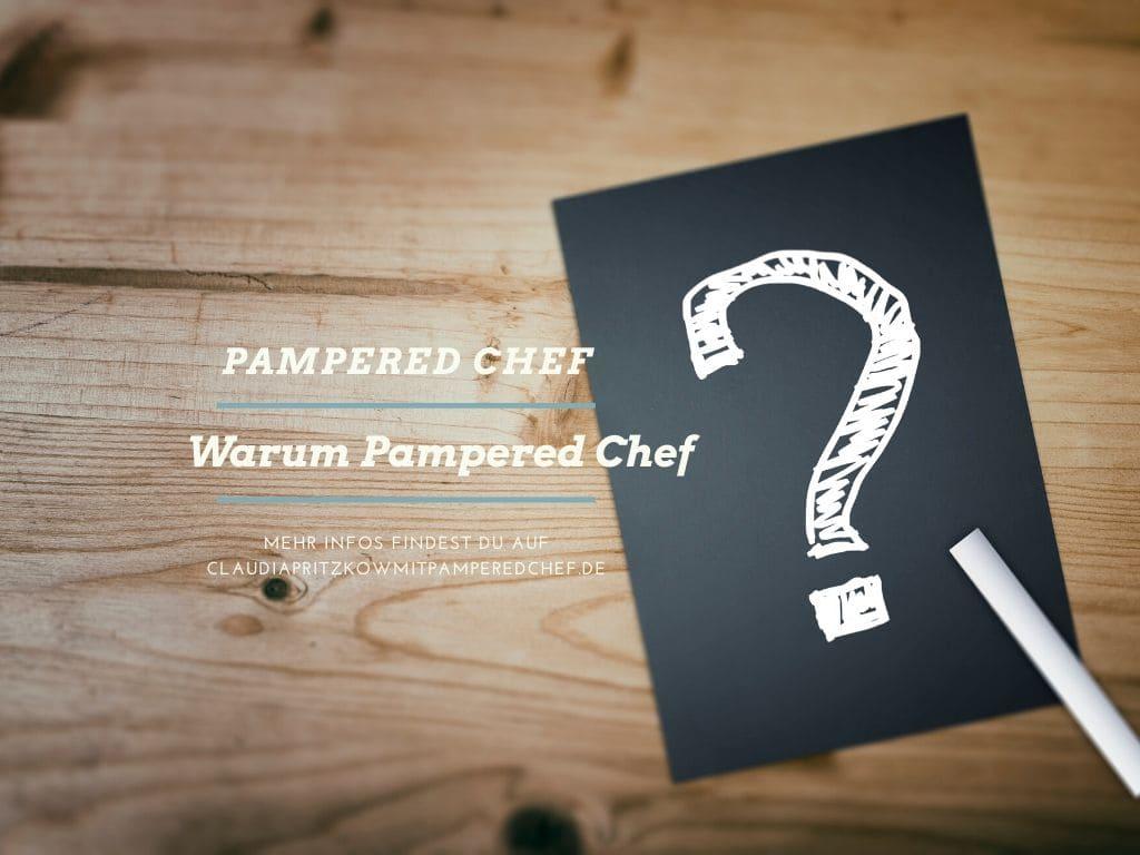 Warum Pampered Chef® ?